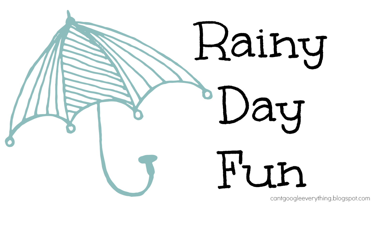 Rainy Day Fun!