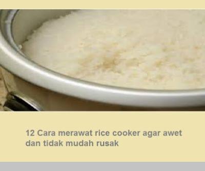 12 Cara merawat rice cooker agar awet dan tidak mudah rusak
