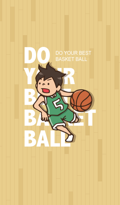 Do your best. basketball
