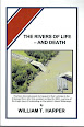 The Rivers of Life - and Death by William T Harper