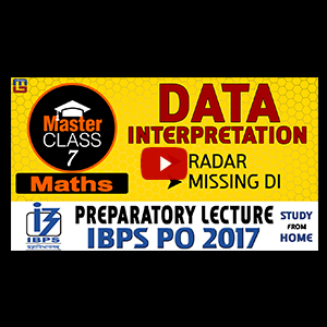 Master Class | Data Interpretation With Radar & Missing | Preparatory Lecture 7 | IBPS PO 2017