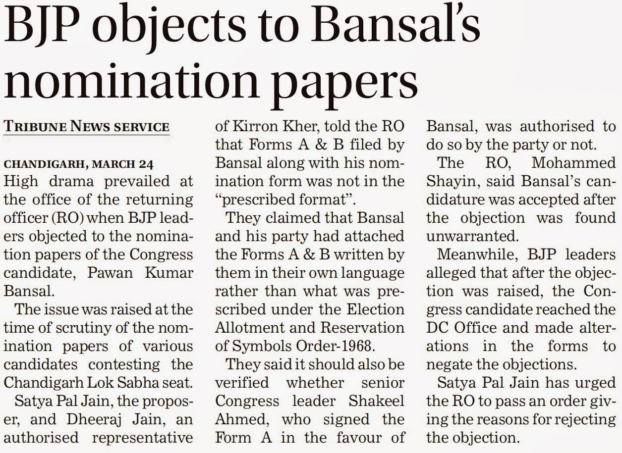Satya Pal Jain, the proposer, and Dheeraj Jain, an authorised representative of Kirron Kher, told the RO that Forms A & B filed by Bansal along with his nomination form was not in the ''prescribed format''.