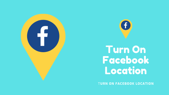 Turn On Facebook Location