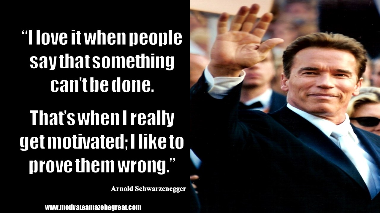 20 Arnold Schwarzenegger Inspirational Quotes From Motivational