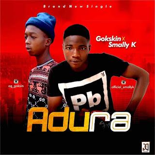 Adura by Gokskin ft smally k download mp3