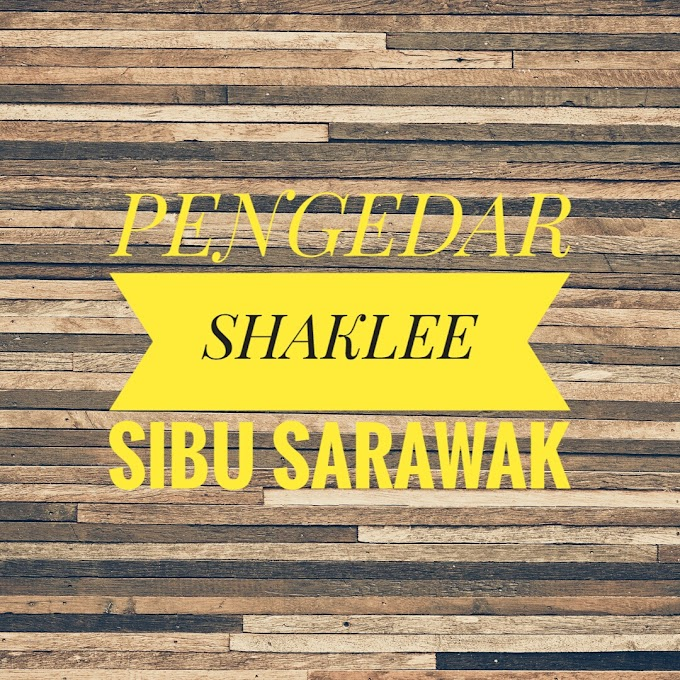 PENGEDAR SHAKLEE SARAWAK : SIBU