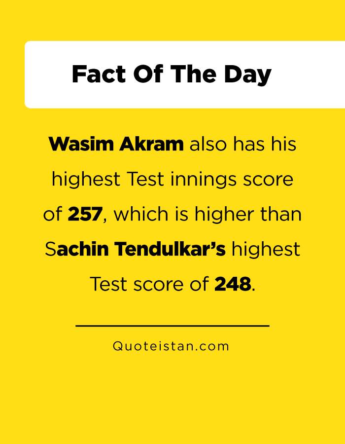 Wasim Akram also has his highest Test innings score of 257, which is higher than Sachin Tendulkar's highest Test score of 248.