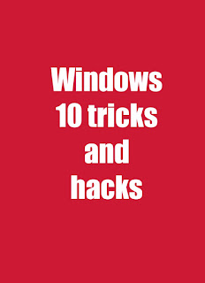 Windows 10 tricks and hacks