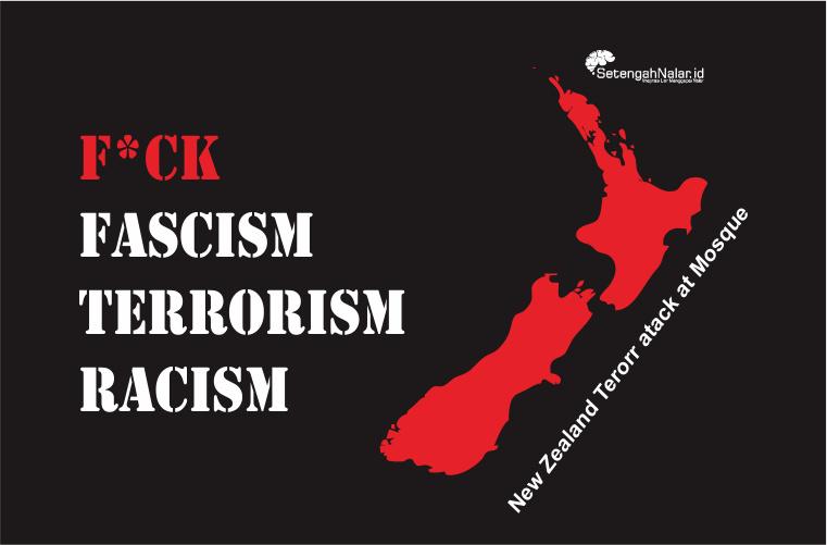 Dimana Ada Fasis Disitu Ada Teror: Kasus Penembakan Brutal Terhadap Muslim Di Christchurch Selandia Baru