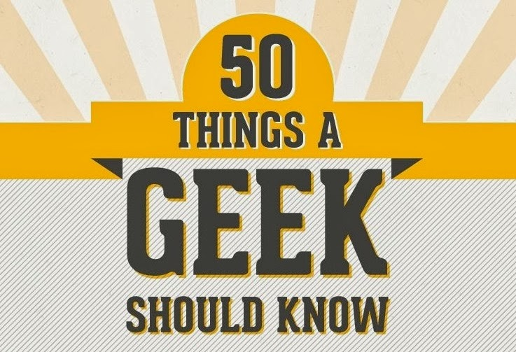 50 Things A Geek Should Know [Infographic]