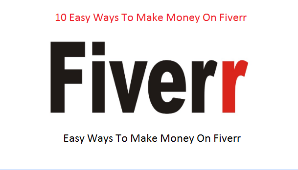 Easy Ways to Make Money On Fiverr