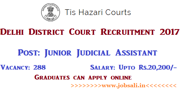 Tis Hazari Court Recruitment 2017, tis hazari court vacancy, tis hazari judicial assistant recruitment 2017