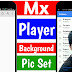 How To Change Mx Player Background Photo || Mx Mein Apna Photo Kaise  Lagaye New Trick