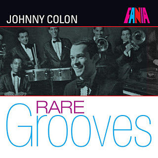 RARE GROOVES - JOHNNY COLON (2015)