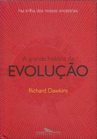 A GRANDE HISTORIA DA EVOLUCAO 1312748565B - Os 10 melhores livros para ateus e agnósticos