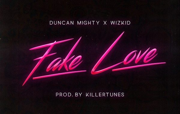 [Music] Duncan Mighty – Fake Love Ft. Wizkid | @wizkidayo , @duncanwmighty