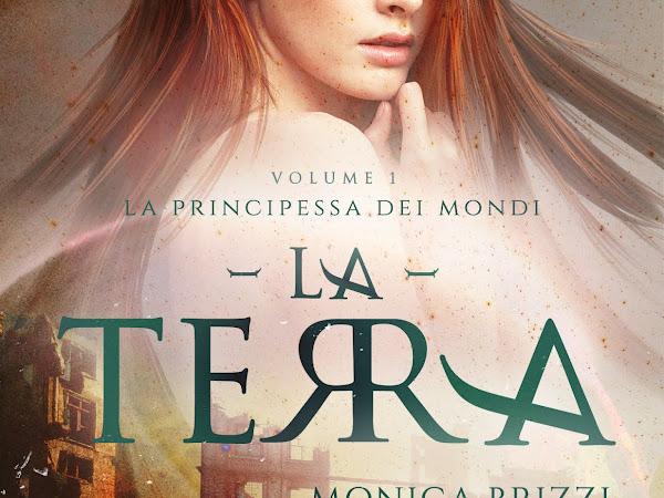 [SEGNALAZIONE]La Terra - La Principessa dei Mondi #1 di Monica Brizzi