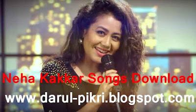 Neha Kakkar Songs Download
