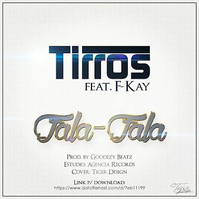Tirros Ft F-Kay - Fala-fala  (Rap) (2o17) | Download