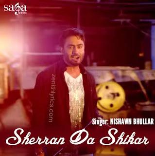 Sherran Da Shikar by Nishawn Bhullar