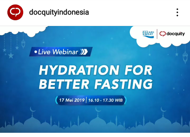 "Webinar ""Hydration for Better Fasting"" Jum'at 17 Mei 2019 (16.00-19.00 WIB) Supported by Docquity"