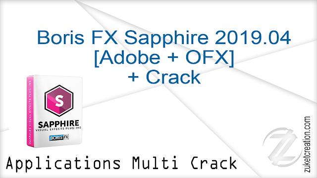 Boris FX Sapphire 2019.04 [Adobe + OFX] + Crack   |  372 MB