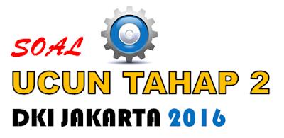 Download Soal UCUN DKI Jakarta 2016 Tahap 2 Lengkap dengan Kunci Jawaban