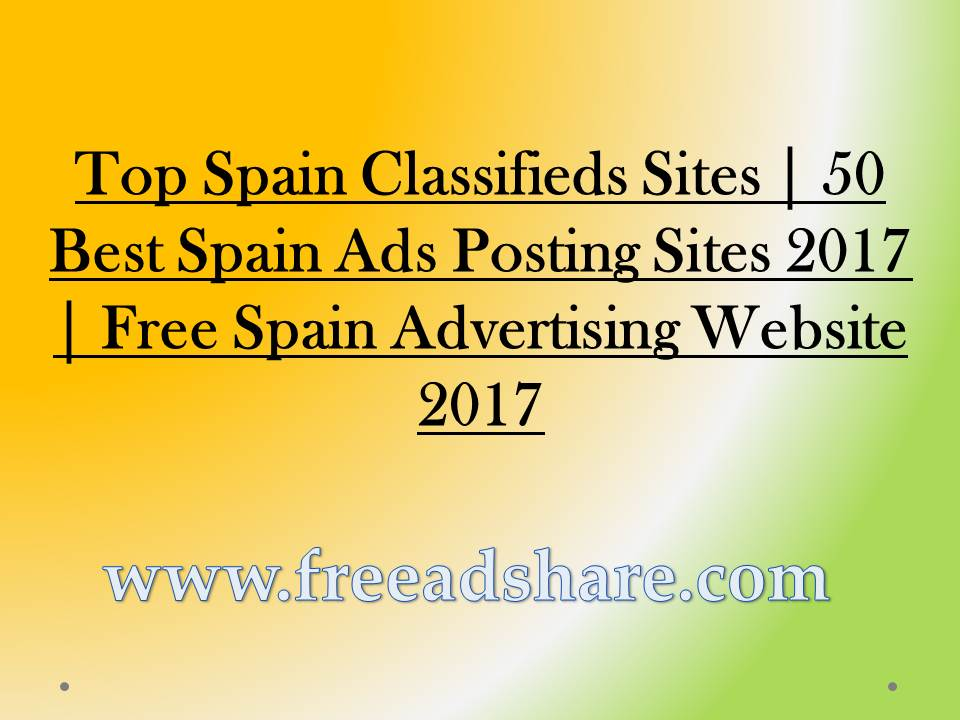 Top 50+ Free Spain Classifieds Sites | 50 Best Post Free Classified