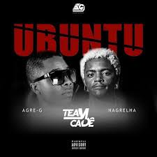 Agre G - Ubuntu Feat. Team Cadê e Nagrelha [Download]