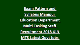 Exam Pattern and Syllabus Manipur Education Department Multi Tasking Staff Recruitment 2018 Notification 413 MTS Latest Govt Jobs Application Form