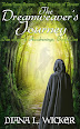 The Dreamweaver's Journey by Diana L Wicker