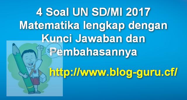 4 Soal UN SD/MI 2017 Matematika lengkap