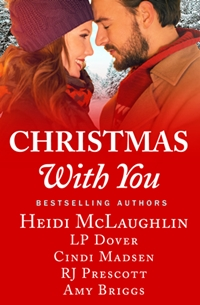 Christmas With You (Heidi McLaughlin, L.P. Dover, Amy Briggs, Cindi Madsen, R.J. Prescott)