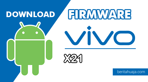 Download Firmware / Stock ROM Vivo X21 (PD1728F) All Version