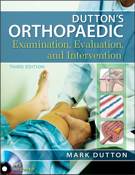 Dutton's Orthopaedic Examination Evaluation and Intervention 3rd Edition (2012) [PDF]