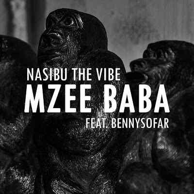 Download Mp3 | Nasibu The Vibe ft BennySofar - Mzee Baba