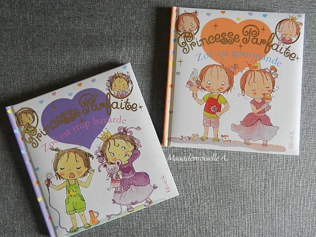 Livres Princesse Parfaite, Zoé est trop bavarde et Princesse Parfaite, Zoé est gourmande