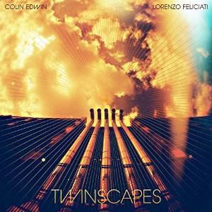 Colin Edwin, Lorenzo Feliciati - Twinscapes (2014)