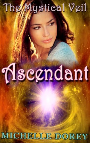 Ascendant: The Final Volume in The Mystical Veil