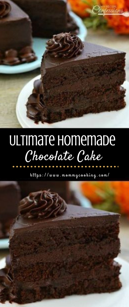 Ultimate Homemade Chocolate Cake #Chocolatecake #dessert