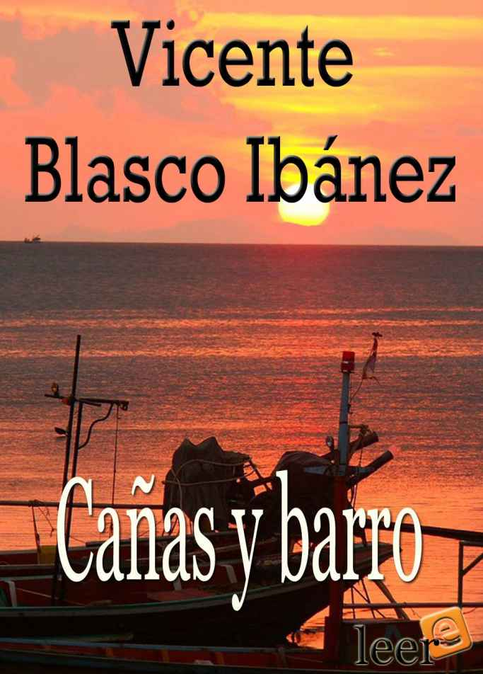 Cañas y Barro – Vicente Blasco Ibañez