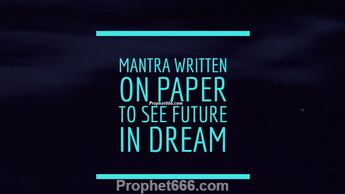 Mantra Written on Paper to See Future in Dream