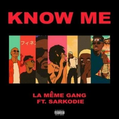 La Meme Gang ft Sarkodie - Know Me (Prod by @DJain)