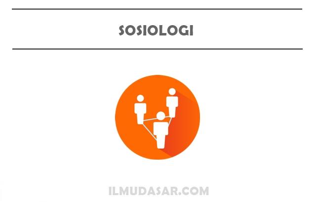 Pengertian Sosiologi, Ciri Sosiologi, Objek Sosiologi, Hakikat Sosiologi, Sejarah Sosiologi