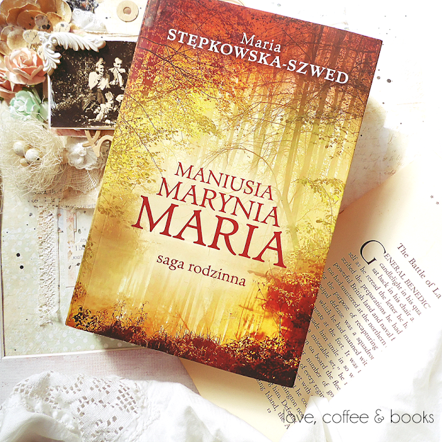 "59.""Maniusia Marynia Maria.Saga rodzinna"" Maria Stępkowska-Szwed"