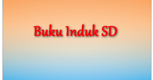 Download Contoh Format Buku Induk Siswa SD Gratis File