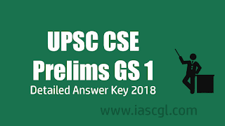UPSC CSE Prelims Exam 2018 GS 1 Detailed Answer Key