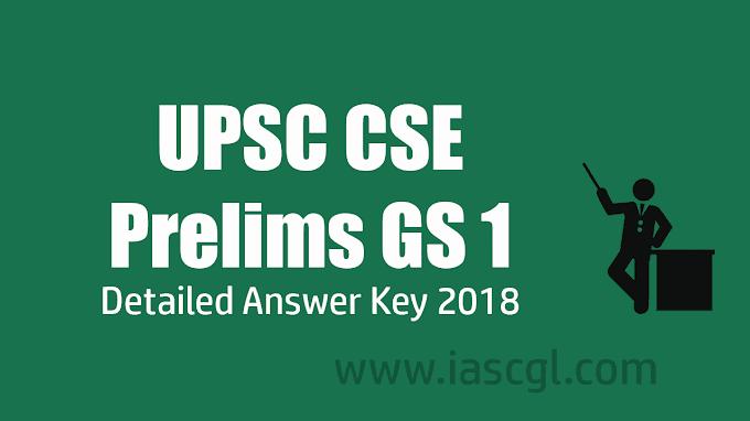 UPSC CSE Prelims Exam 2018 GS 1 Detailed Answer Key