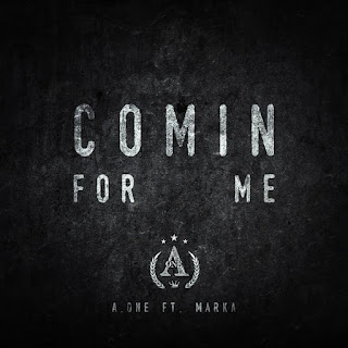 New Video: A.One – Comin For Me Featuring Marka
