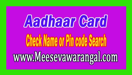 Aadhar Card Check Your Name or Pin code Search
